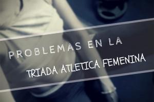 problemas en la triada atlética femenina