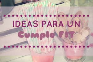 Ideas para un cumple fit