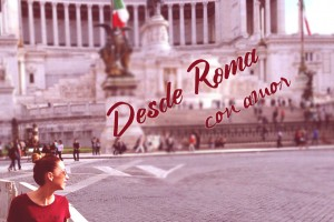 principal slider post Desde Roma con Amor