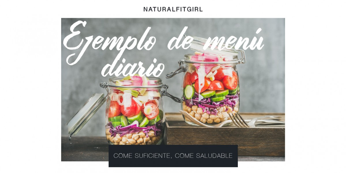 Ejemplo de menú diario: come suficiente, come saludable