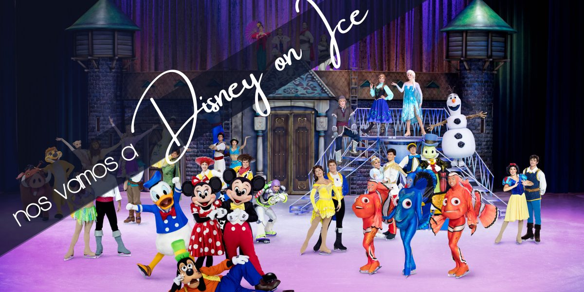 ¡¡Nos vamos a Disney on Ice!!
